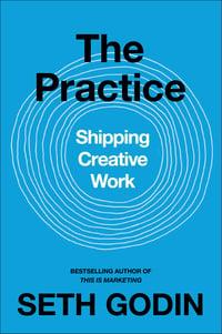 The Practice - Seth Godin