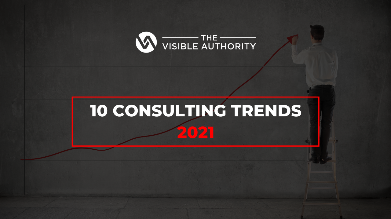 10 Consulting trends 2021 - The Visible Authority - Luk Smeyers